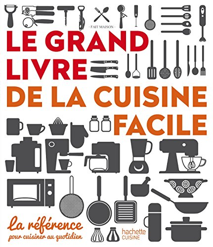9782013963800: Le grand livre de la cuisine facile: La référence pour cuisiner au quotidien