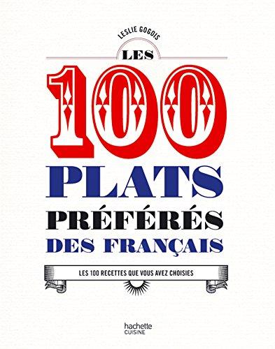 9782013963916: Les 100 plats préférés des Français: Les 100 recettes que vous avez choisies (Cuisine)