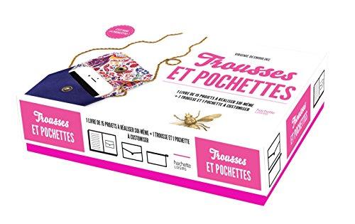9782013968058: Trousses ET POCHETTES: 1 livre de 15 projets à réaliser soi-même + 1 trousse et 1 pochette à customiser