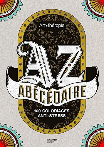 9782013968829: Abécédaire: 100 coloriages anti-stress - art therapie (French Edition)