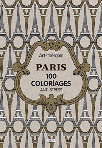 Art therapie Paris : 100 coloriages anti - stress (French Edition): Sophie Leblanc