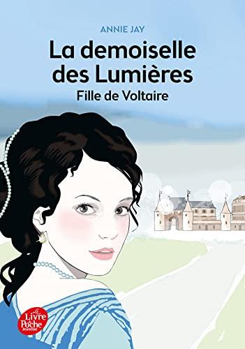 9782013971461: La demoiselle des lumières - Fille de Voltaire