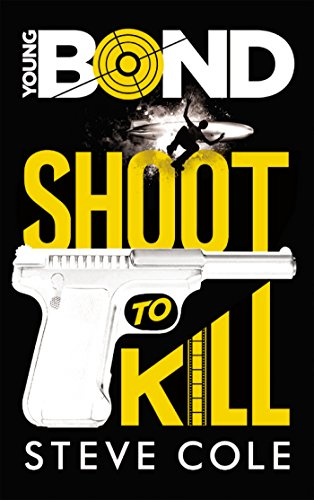 YOUNG BOND T.01 : SHOOT TO KILL: COLE STEVE