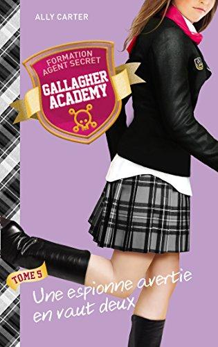 9782013973397: Gallagher Academy - Tome 5 - Une espionne avertie en vaut deux