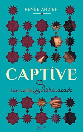 9782013974011: Captive : Les nuits de Shéhérazade