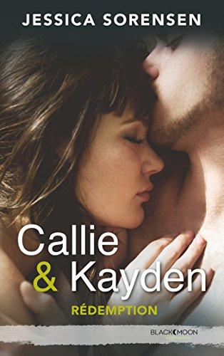 CALLIE ET KAYDEN T.02 : RÉDEMPTION: SORENSEN JESSICA