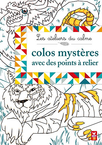 9782013979870: Les ateliers du calme - The Calmness Workshop - Colos mystères avec des points à relier [ Connect the Dots ] (French Edition)