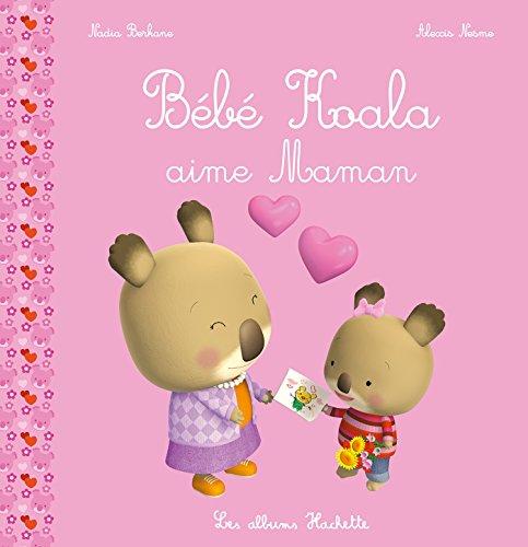 9782013980760: Bébé Koala aime Maman