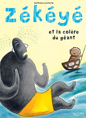 9782013983549: Zékéyé / Zékéyé et la colère du géant