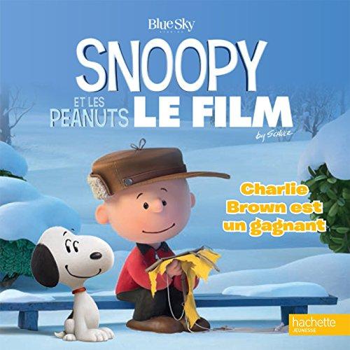 9782013990370: SNOOPY et les Peanuts - le film - Charlie Brown est un gagnant (French Edition)