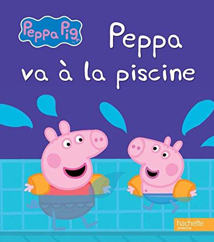 9782013991445: Peppa Pig - Peppa va à la piscine (French Edition)