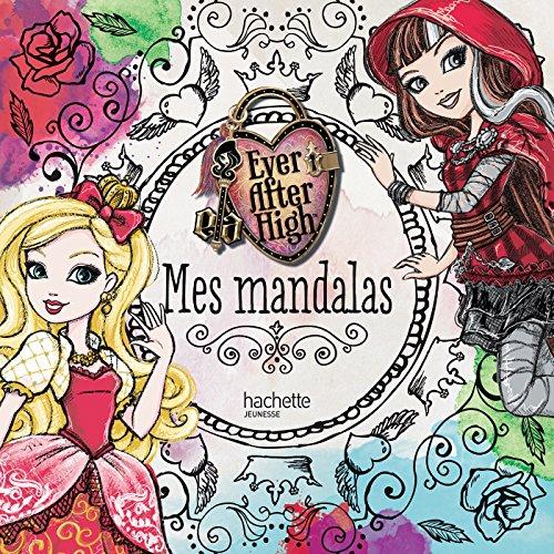 9782013991520: Mes mandalas Ever after high : Contient : 1 carnet de mandalas et 8 crayons de couleurs