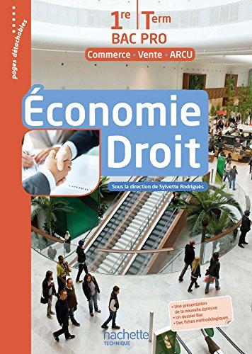 9782013997485: Économie - Droit 1re et Terminale Bac Pro (Commerce Vente ARCU) - Livre élève Ed. 2016
