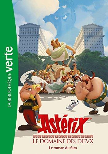 9782014002805: Astérix, Le Domaine des dieux - Le roman du film (Bibliothèque Verte)
