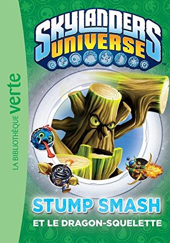 9782014002843: Skylanders universe / Stump Smash et le dragon-squelette / Ma première bibliothèque verte