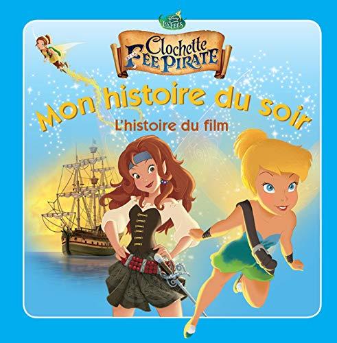 9782014009088: Clochette et la fée pirate : L'histoire du film