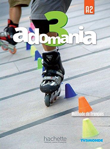 Adomania 3 : Livre de l'élève +: Gallon, Fabienne; Himber,