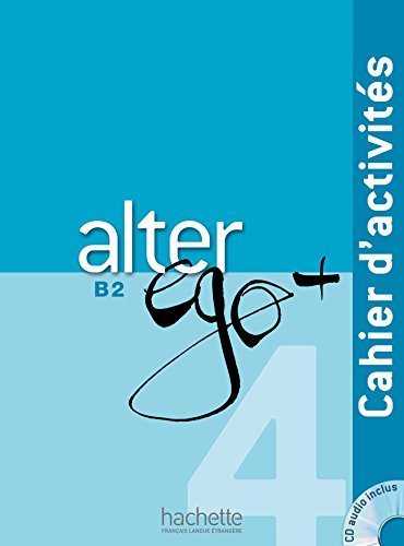 9782014015515: Alter Ego + 4: Cahier D'Activites + CD Audio (French Edition)