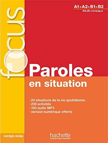 9782014016000: Focus: Paroles En Situations + CD Audio + Corriges + Parcours Digital: Focus: Paroles En Situations + CD Audio + Parcours Digital (French Edition)