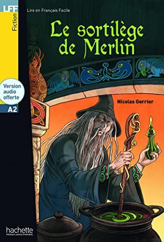 9782014016079: Le Sortilège De Merlin ( + CD) (LFF (Lire en français facile))