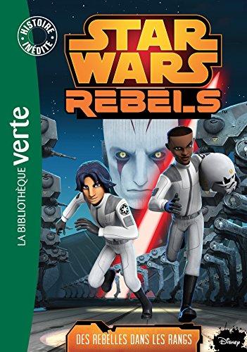 9782014018592: Star Wars Rebels 06 - Des rebelles dans les rangs