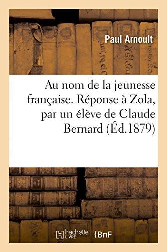 9782014048094: Au nom de la jeunesse française. Réponse à Zola, par un élève de Claude Bernard