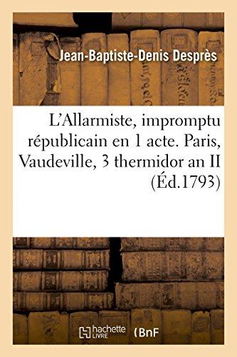 L'Allarmiste, Impromptu Republicain En 1 Acte. Paris,: Despres-J-B-D