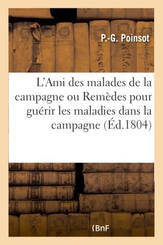 L'Ami Des Malades de la Campagne Ou: Poinsot-P-G