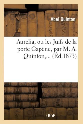 Aurelia, Ou Les Juifs de la Porte Cap ne (Paperback): Quinton-A