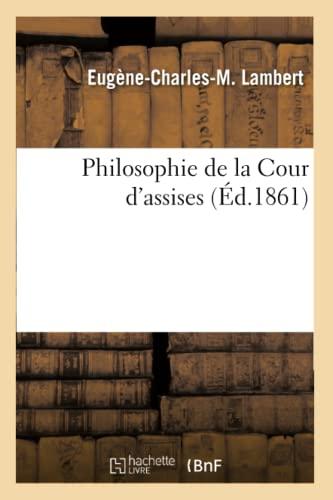 Philosophie de la Cour d'Assises: Lambert-E-C-M