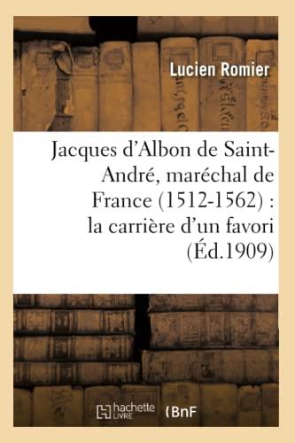 Jacques d'Albon de Saint-André, maréchal de France: Lucien Romier