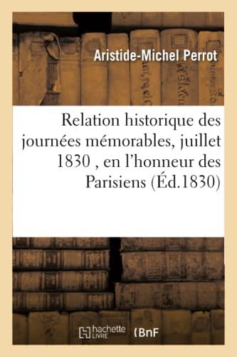 9782014466379: Relation Historique des Journees Memorables des 27, 28, 29 Juillet 1830 , en l'Honneur
