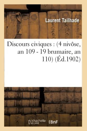 Discours Civiques: 4 Niv�se, an 109 - 19 Brumaire, an 110 (Paperback): Tailhade-L