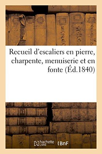 Recueil D Escaliers En Pierre, Charpente, Menuiserie: Thierry-J