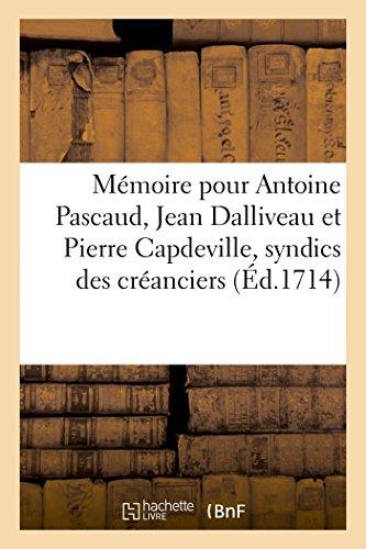 Memoire Pour Antoine Pascaud, Jean Dalliveau Et: Sans Auteur
