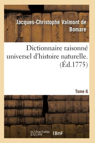 Dictionnaire raisonné universel d'histoire naturelle. Tome 6: Jacques-Christophe Valmont de