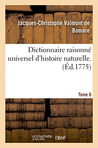 9782014483376: Dictionnaire raisonné universel d'histoire naturelle. Tome 6