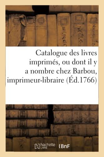 Catalogue Des Livres Imprimes, Ou Dont Il: Barbou-J
