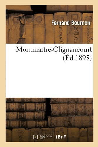 MontmartreClignancourt Histoire: Bournon, Fernand