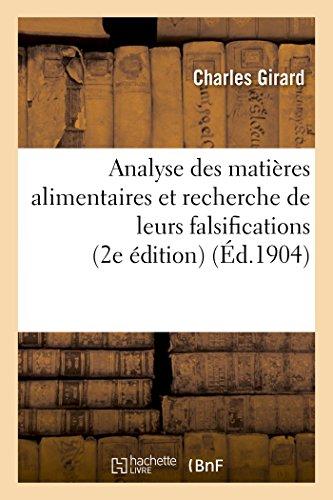 Analyse Des Matieres Alimentaires Et Recherche de Leurs Falsifications 2e Edition Tres Augmentee (...