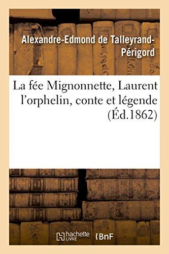 La Fee Mignonnette, Laurent L'Orphelin, Conte Et: Talleyrandperigord-A