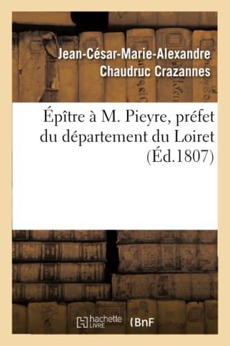 Epitre A M. Pieyre, Prefet Du Departement: Crazannes-J