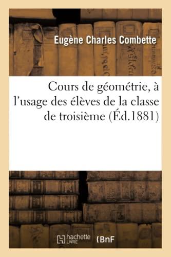 Cours de Geometrie, A L'Usage Des Eleves: Combette-E