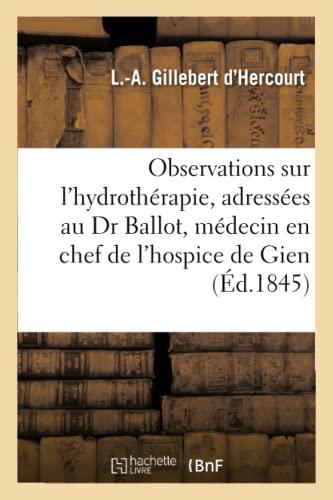 Observations Sur L Hydrotherapie, Adressees Au Dr: Gillebert Dhercourt