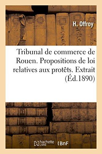 Tribunal de Commerce de Rouen. Propositions de: Offroy, H.