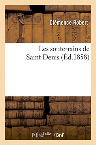 Les Souterrains de Saint-Denis (Paperback): Clemence Robert