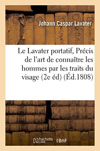 Le Lavater Portatif, Ou Precis de L'Art: Lavater, Johann Caspar
