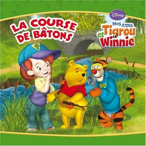 9782014629057: La course de bâtons (Mes amis Tigrou et Winnie)