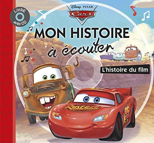 9782014629538: CARS - Mon Histoire à Écouter - L'histoire du film - Livre CD - Disney Pixar
