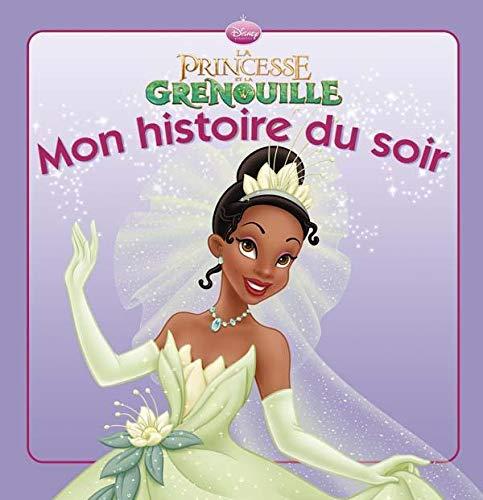 La Princesse Et La Grenouille, Mon Histoire Du Soir (French Edition): Disney, Walt